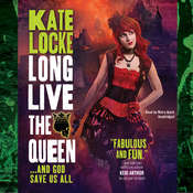 Long Live the Queen Audiobook, by Kate Locke