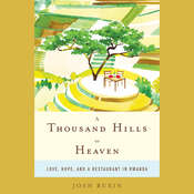A Thousand Hills to Heaven, by Josh Ruxin