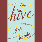 The Hive: A Novel, by Gill Hornby