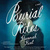Burial Rites: A Novel, by Hannah Kent