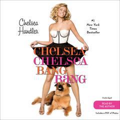 Chelsea Chelsea Bang Bang Audiobook, by Chelsea Handler