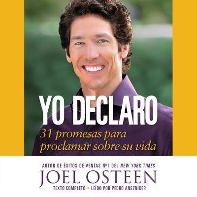 Yo declaro: 31 Promesas Para Proclamar Sobre Su Vida Audiobook, by Joel Osteen