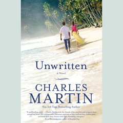 Unwritten: A Novel Audiobook, by Charles Martin