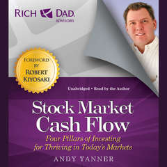 Rich Dad Advisors: Stock Market Cash Flow: Four Pillars of Investing for Thriving in Todays Markets Audiobook, by Andy Tanner