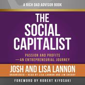 Rich Dad Advisors: The Social Capitalist: Passion and Profits – An Entrepreneurial Journey Audiobook, by Josh Lannon, Lisa Lannon