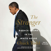 The Stranger: Barack Obama in the White House, by Chuck Todd