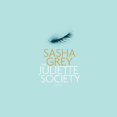 The Juliette Society Audiobook, by Sasha Grey