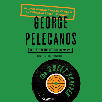 The Sweet Forever: A Novel Audiobook, by George P. Pelecanos
