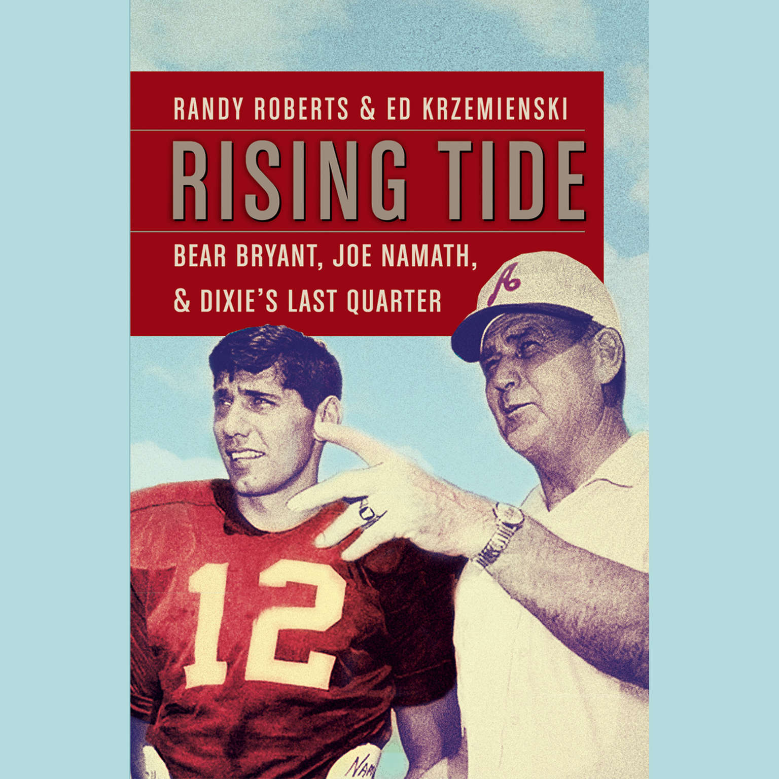 Printable Rising Tide: Bear Bryant, Joe Namath, and Dixie's Last Quarter Audiobook Cover Art