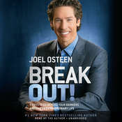 Break Out!: 5 Keys to Go Beyond Your Barriers and Live an Extraordinary Life, by Joel Osteen