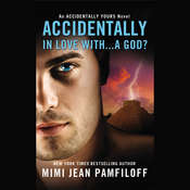 Accidentally in Love with … a God? Audiobook, by Mimi Jean Pamfiloff