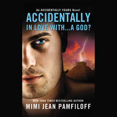 Accidentally In Love With...A God? Audiobook, by Mimi Jean Pamfiloff