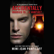 Accidentally Married to … a Vampire? Audiobook, by Mimi Jean Pamfiloff