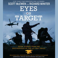 Eyes on Target: Inside Stories from the Brotherhood of the U.S. Navy SEALs Audiobook, by Richard Miniter, Scott McEwen