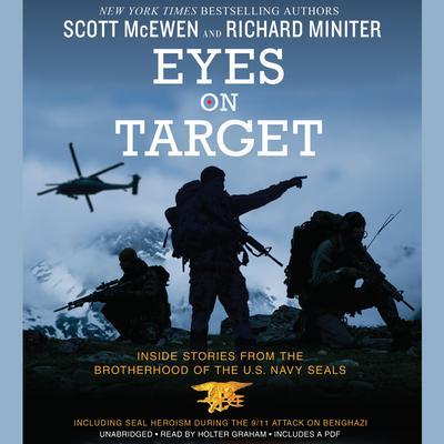 Eyes on Target: Inside Stories from the Brotherhood of the U.S. Navy SEALs Audiobook, by Scott McEwen