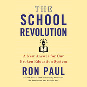 The School Revolution: A New Answer for Our Broken Education System Audiobook, by Ron Paul