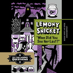 When Did You See Her Last? Audiobook, by Lemony Snicket