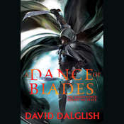 A Dance of Blades Audiobook, by David Dalglish