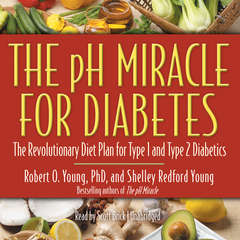 The pH Miracle for Diabetes: The Revolutionary Diet Plan for Type 1 and Type 2 Diabetics Audiobook, by Robert O. Young, Shelley Redford Young