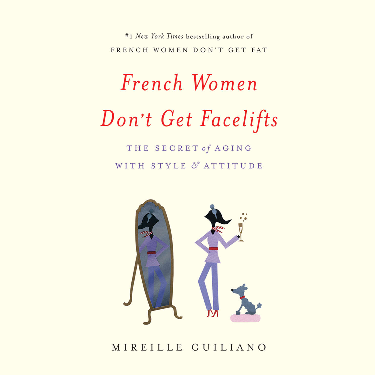 Printable French Women Don't Get Facelifts: The Secret of Aging with Style & Attitude Audiobook Cover Art