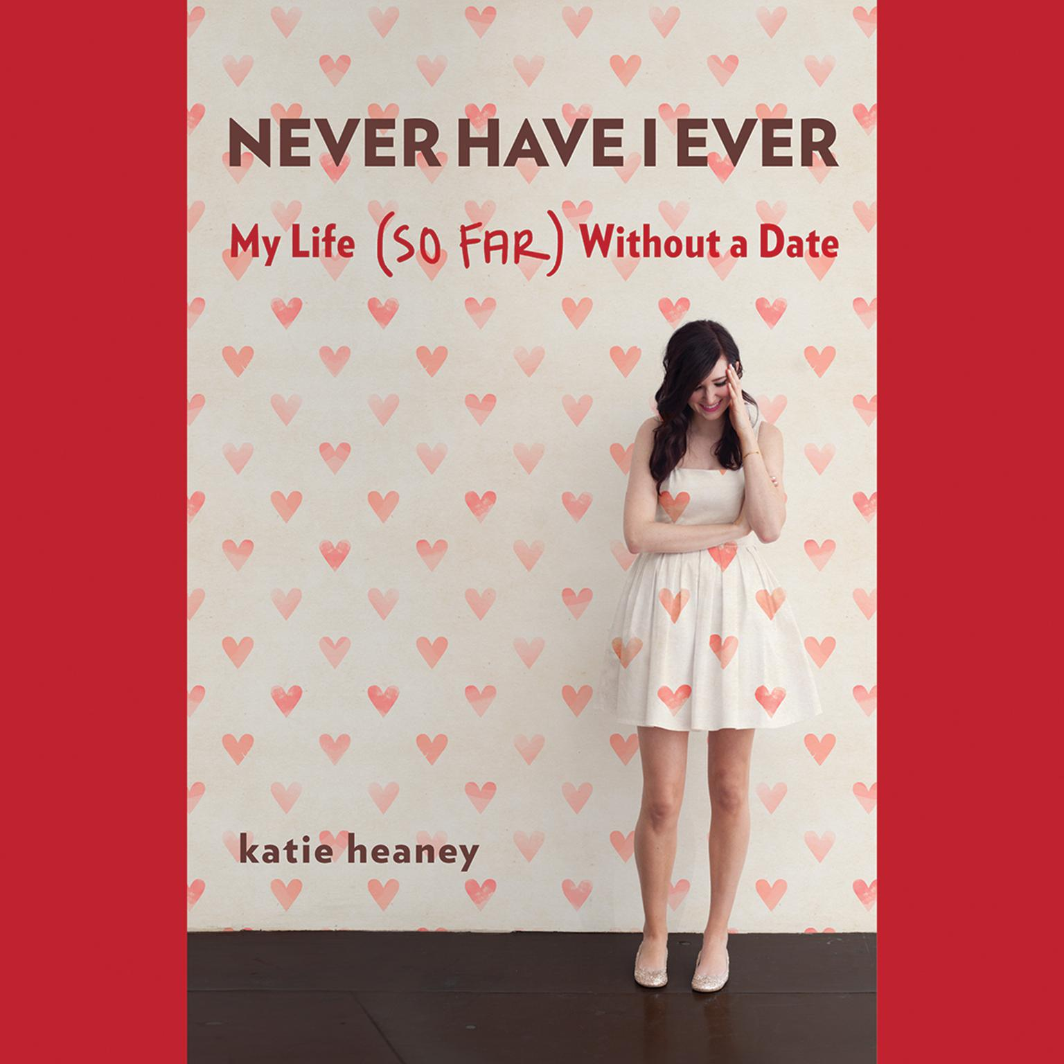Printable Never Have I Ever: My Life (So Far) Without a Date Audiobook Cover Art
