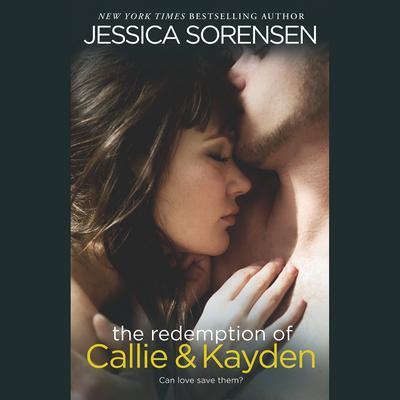 The Redemption of Callie & Kayden Audiobook, by Jessica Sorensen
