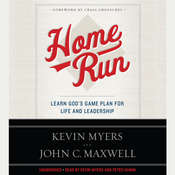 Home Run: Learn Gods Game Plan for Life and Leadership, by Kevin Myers, John C. Maxwell