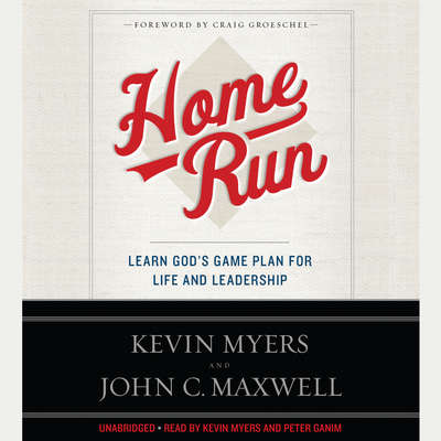 Home Run: Learn Gods Game Plan for Life and Leadership Audiobook, by Kevin Myers