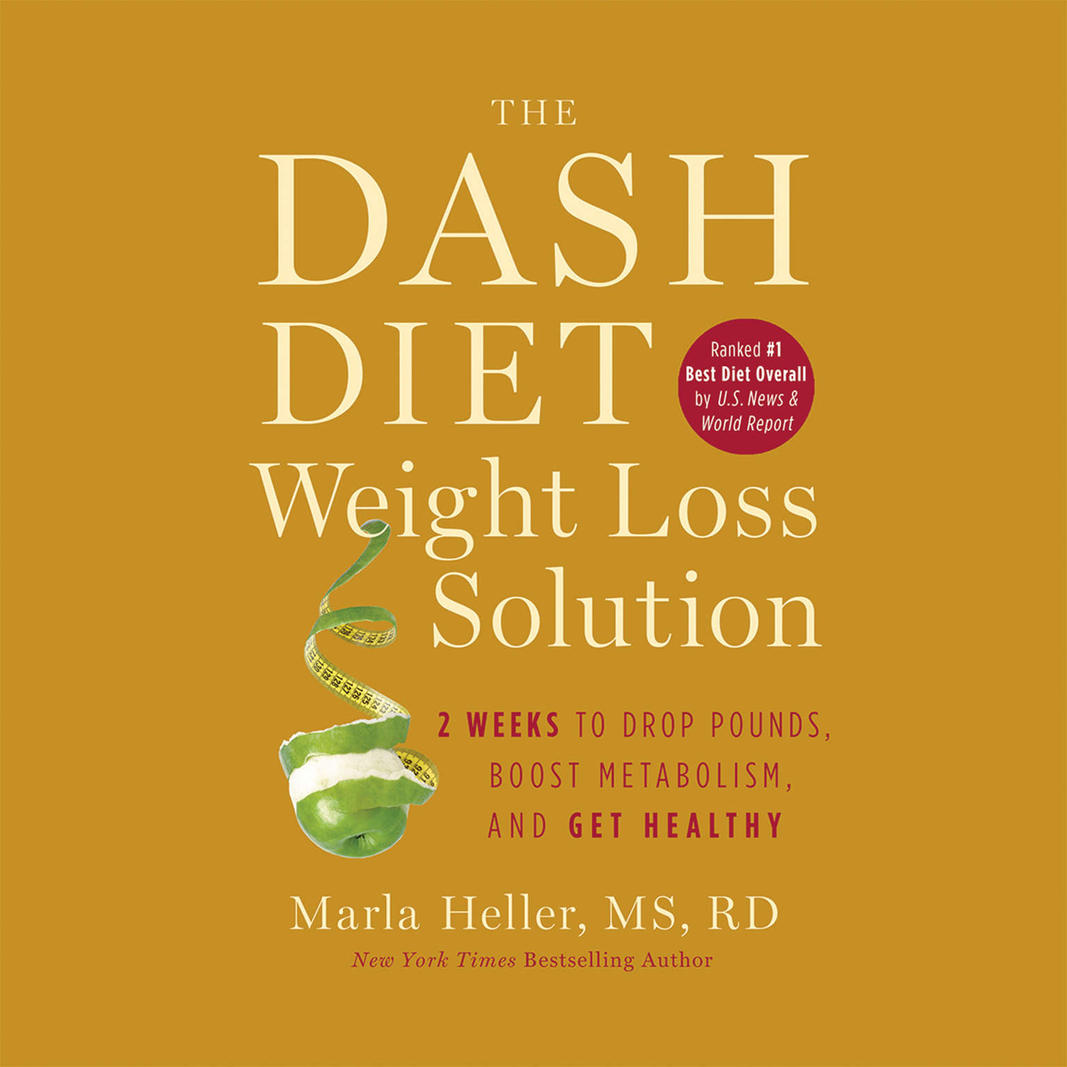 Printable The DASH Diet Weight Loss Solution: 2 Weeks to Drop Pounds, Boost Metabolism, and Get Healthy Audiobook Cover Art