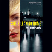 Shes Leaving Home Audiobook, by William Shaw