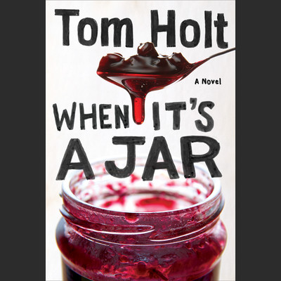 When Its A Jar Audiobook, by Tom Holt