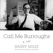 Call Me Burroughs: A Life, by Barry Miles