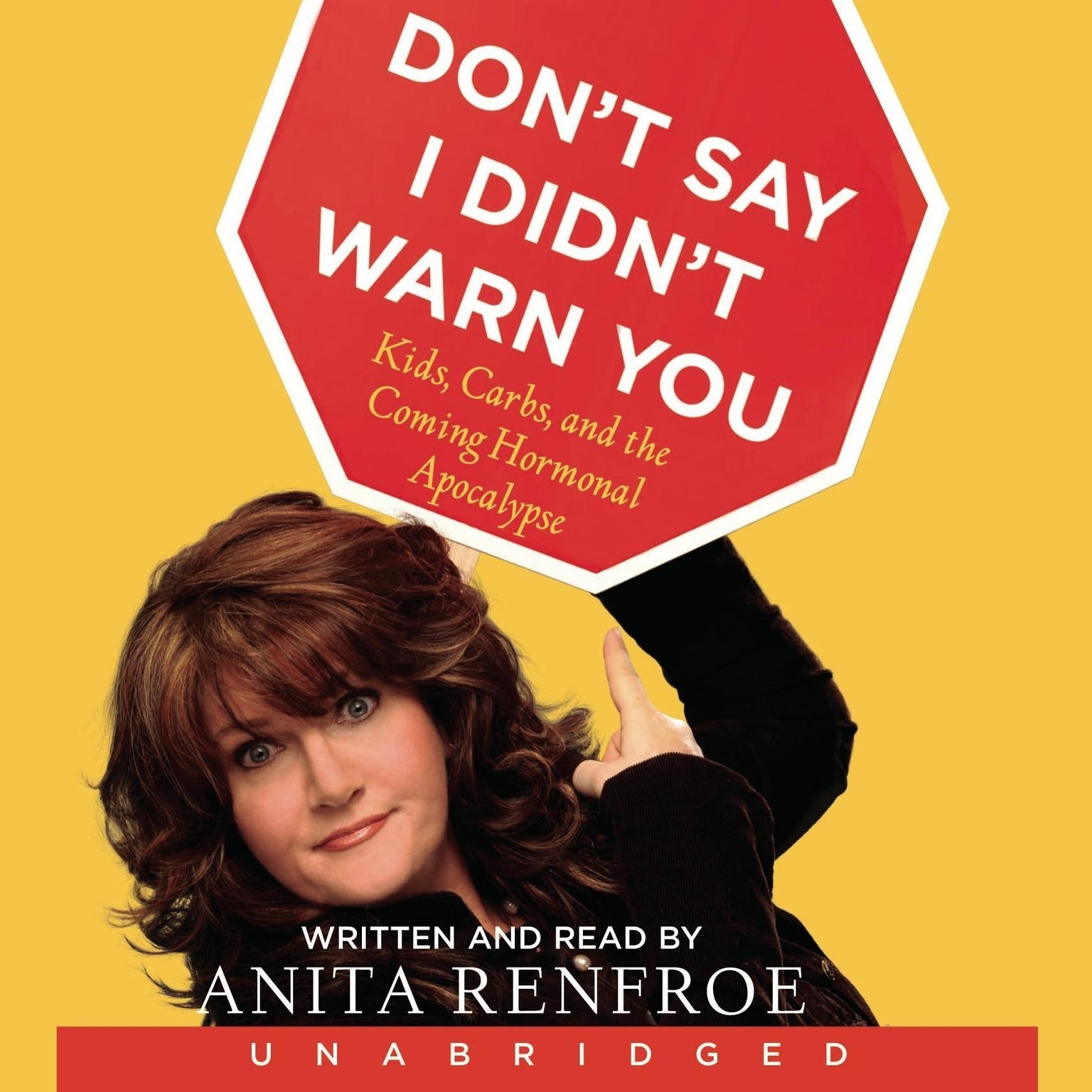 Printable Don't Say I Didn't Warn You: Kids, Carbs, and the Coming Hormonal Apocalypse Audiobook Cover Art