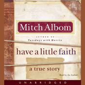 Have a Little Faith: A True Story Audiobook, by Mitch Albom