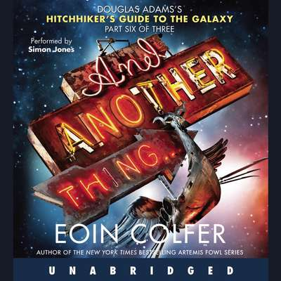 And Another Thing... Audiobook, by Eoin Colfer