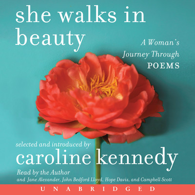 She Walks in Beauty: A Womans Journey Through Poems Audiobook, by Caroline Kennedy