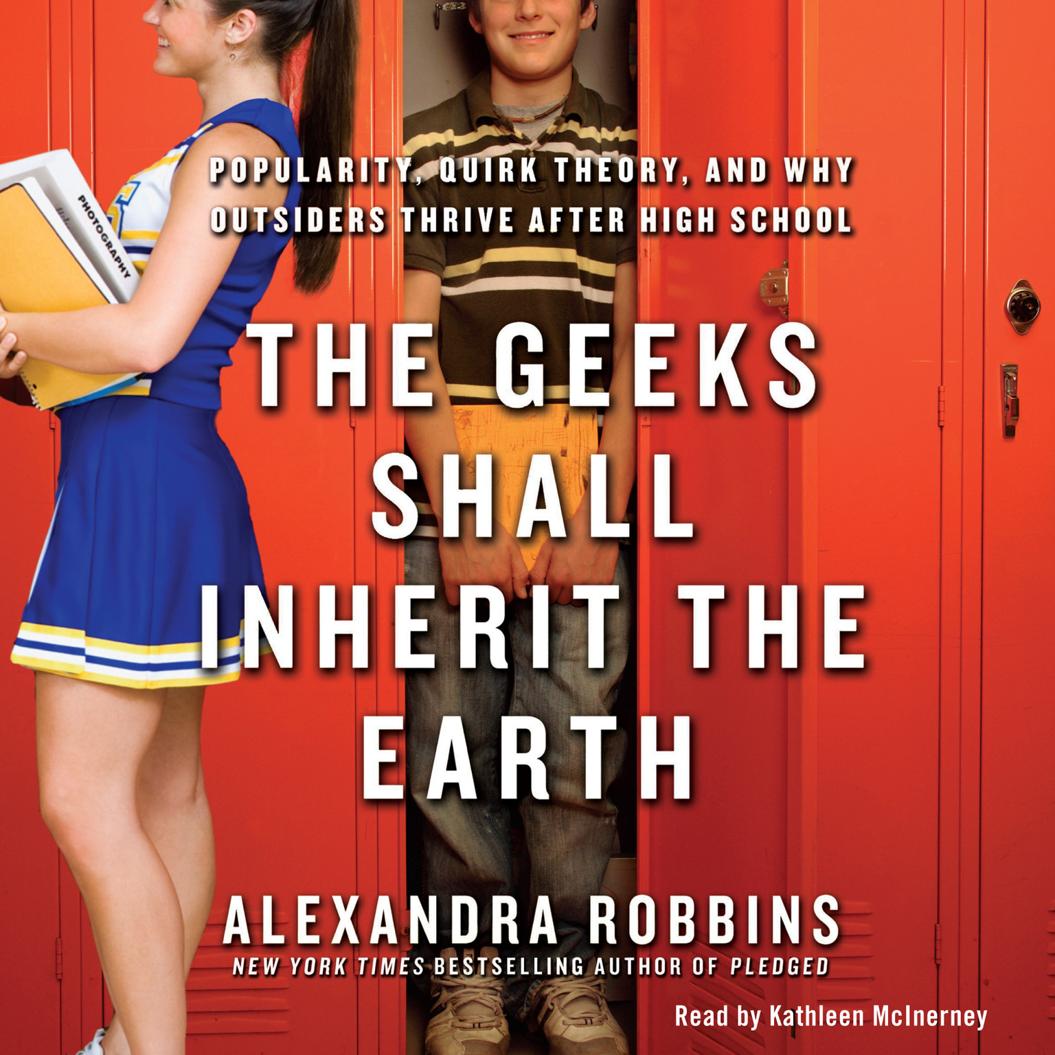 Printable The Geeks Shall Inherit the Earth: Popularity, Quirk Theory, and Why Outsiders Thrive after High School Audiobook Cover Art