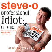 "Professional Idiot: A Memoir, by Stephen ""Steve-O"" Glover"