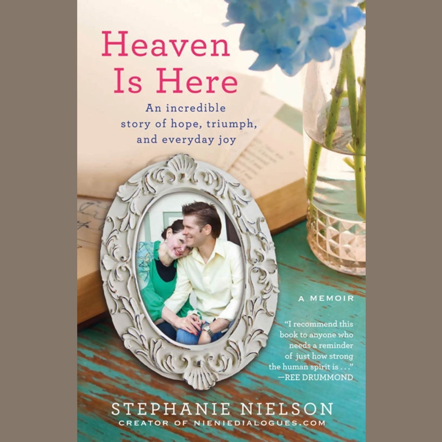 Printable Heaven Is Here: An Incredible Story of Hope, Triumph, and Everyday Joy Audiobook Cover Art