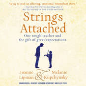 Strings Attached: One Tough Teacher and the Gift of Great Expectations Audiobook, by Joanne Lipman, Melanie Kupchynsky