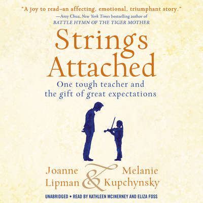 Strings Attached: One Tough Teacher and the Gift of Great Expectations Audiobook, by Joanne Lipman