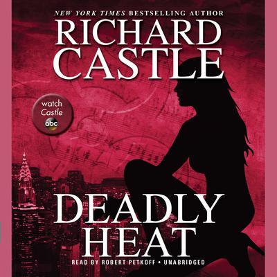 Deadly Heat Audiobook, by Richard Castle