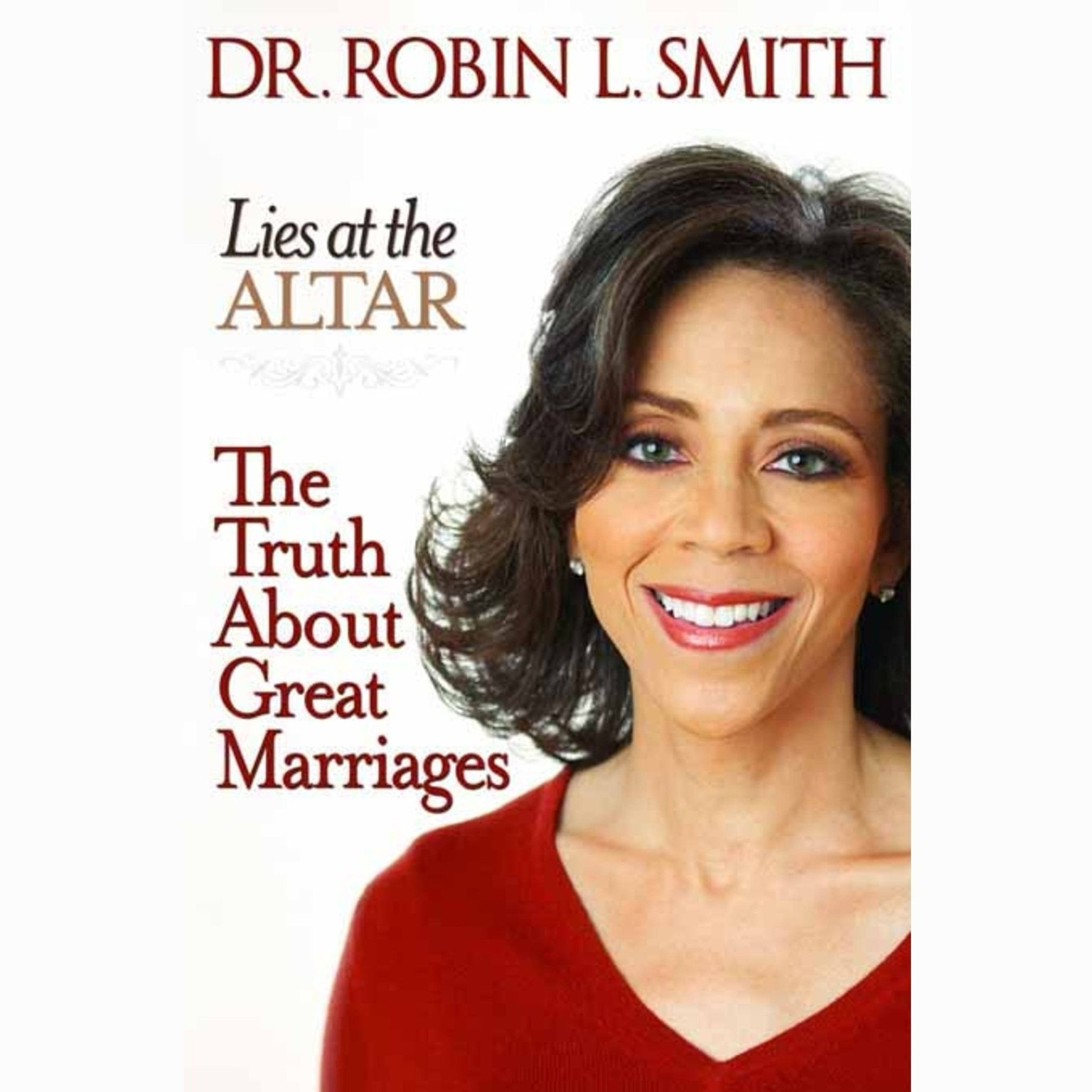 Printable Lies at the Altar: The Truth About Great Marriages Audiobook Cover Art