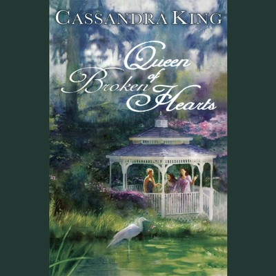 Queen Of Broken Hearts Audiobook, by Cassandra King