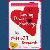 Loving through Heartsongs Audiobook, by Mattie J. T. Stepanek