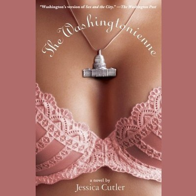 The Washingtonienne Audiobook, by Jessica Cutler