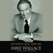 Between You and Me: A Memoir with 82-Minute DVD Audiobook, by Mike Wallace