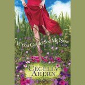 If You Could See Me Now, by Cecelia Ahern