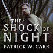 The Shock of Night Audiobook, by Patrick W. Carr