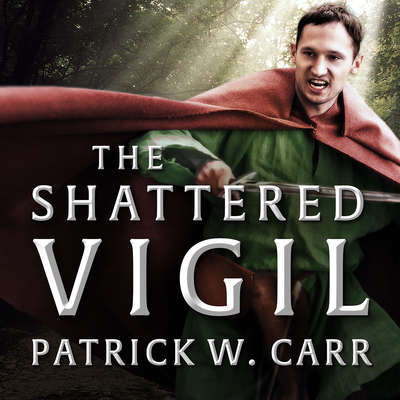 The Shattered Vigil Audiobook, by Patrick W. Carr